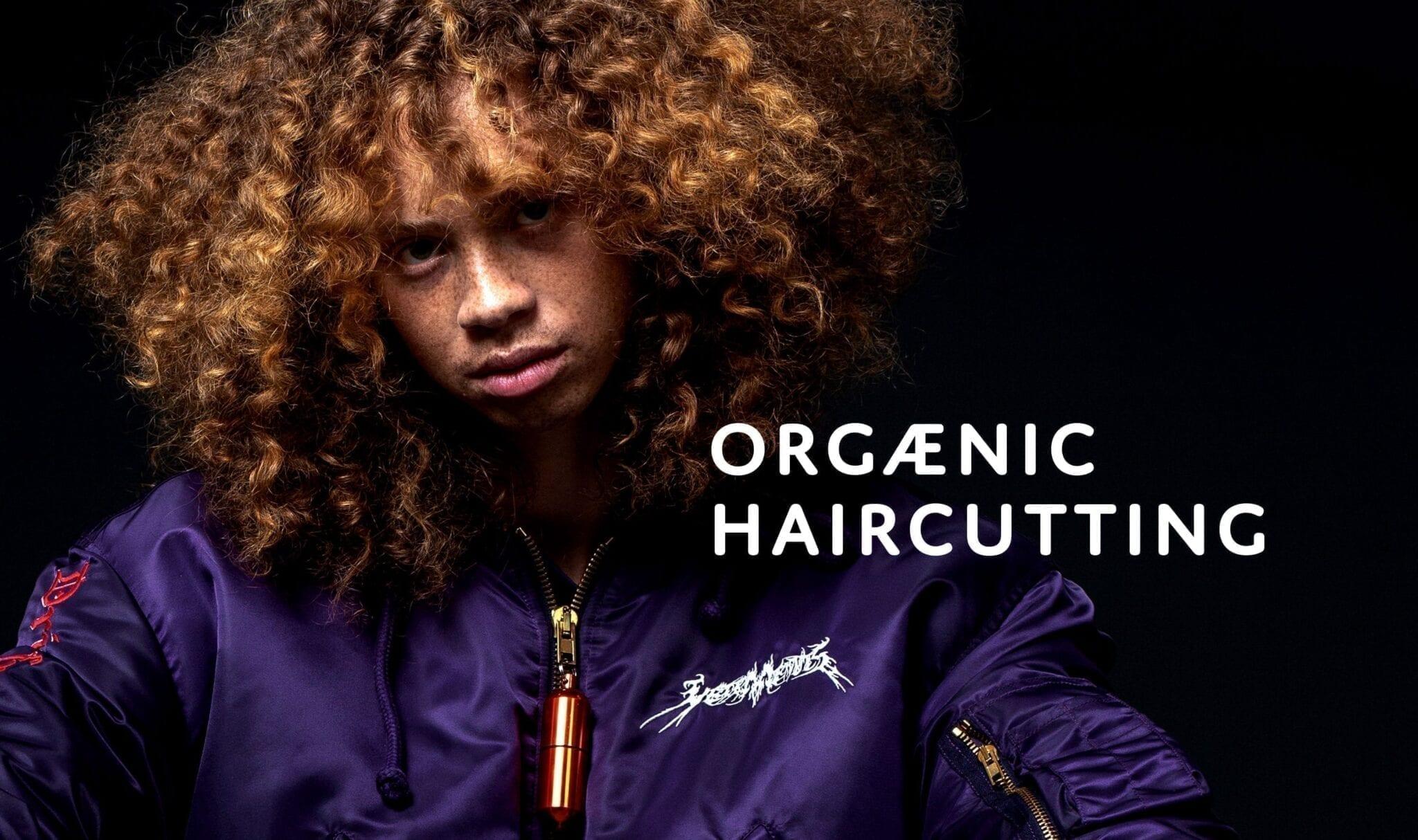 Orgænic Haircutting Orgænic Lifestyle