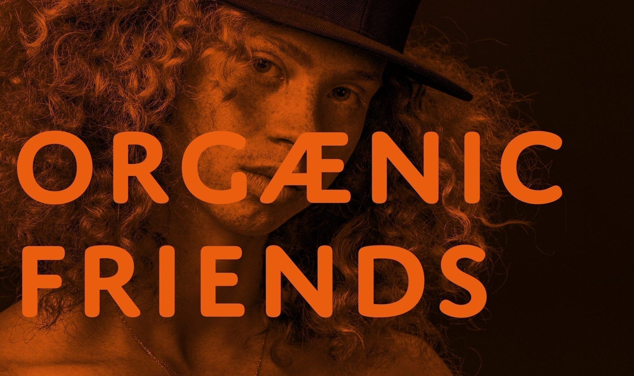 Orgænic Friends Model